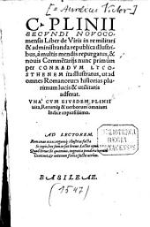 C. Plinii Secvndi Novocomensis Liber de Viris in re militari & administranda republica illustribus: Vna Cvm Eivsdem Plinii uita, Rerumq[ue] & uerborum omnium Indice copiosissimo