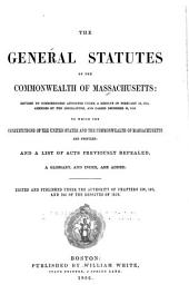 The General Statutes of the Commonwealth of Massachusetts: Revised by Commissioners Appointed Under a Resolve of February 16, 1855, Amended by the Legislature, and Passed December 28, 1859, Part 1