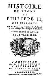 Histoire Du Regne De Philippe II., Roi D'Espagne ... Ouvrage Traduit De L'Anglois (par le comte de Mirabeau et Jean Durival)