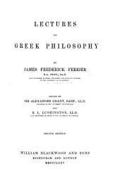 Philosophical Works of the Late James Frederick Ferrier: Volume 1