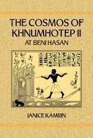 The Cosmos of Khnumhotep II at Beni Hasan PDF