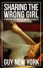 Sharing the Wrong Girl: A Road Trip With My Best Friend's Daughter