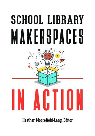 School Library Makerspaces In Action PDF