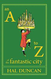 An AÐZ of the Fantastic City: A Guidebook for Readers and Explorers