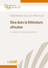 Dieu dans la littérature africaine: En relisant les classiques africains