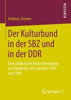 Der Kulturbund in der SBZ und in der DDR PDF