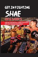 Get In Fighting Shae In 6 Weeks