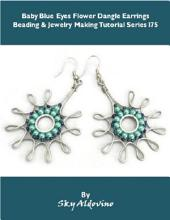 Baby Blue Eyes Flower Dangle Earrings Beading & Jewelry Making Tutorial Series I75