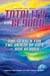 Totality and Beyond: The Search for the Origin of Life — and Beyond