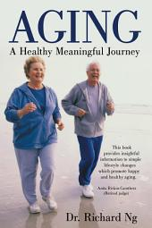 Aging: A Healthy Meaningful Journey