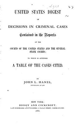 United States Digest of Decisions in Criminal Cases