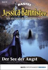 Jessica Bannister - Folge 033: Der See der Angst