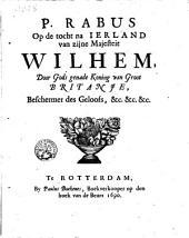 Op de tocht na Ierland van zijne majesteit Wilhem, door Gods genade koning van Groot Britanje, beschermer des geloofs, &c. &c. &c