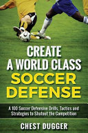 Create a World Class Soccer Defense