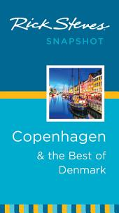 Rick Steves Snapshot Copenhagen & the Best of Denmark: Edition 3