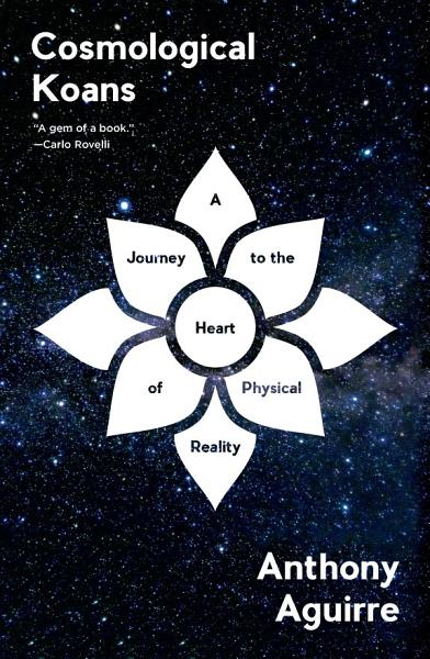 Download Cosmological Koans  A Journey to the Heart of Physical Reality Book