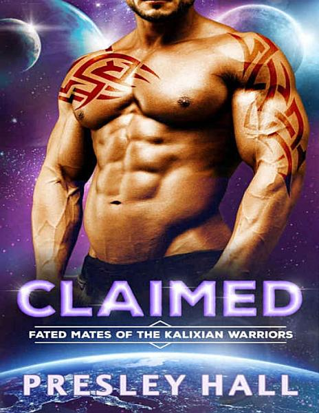 CLAIMED  Fated Mates of the Kalixian Warriors Book 1  PDF