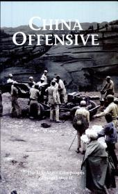 China Offensive: The U.S. Army Campaigns of World War II