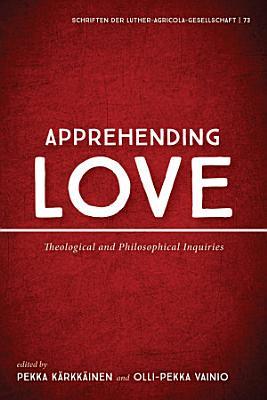 Apprehending Love