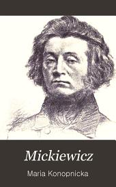 Mickiewicz: jego zycie i duch
