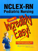 Nclex Rn Pediatric Nursing Made Incredibly Easy  Book PDF
