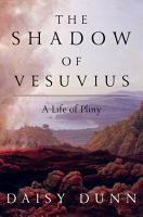 The Shadow of Vesuvius  A Life of Pliny PDF
