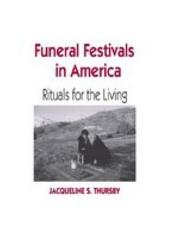 Funeral Festivals in America: Rituals for the Living