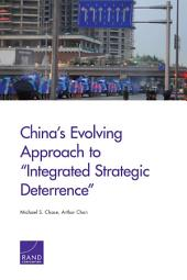 """China's Evolving Approach to """"Integrated Strategic Deterrence"""""""