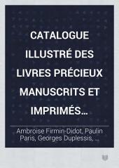 Catalogue illustré des livres précieux manuscrits et imprimés faisant partie de la bibliothèque de m. Ambroise Firmin-Didot ...