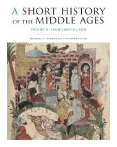 A Short History of the Middle Ages, Volume II: From c.900 to c.1500, Fourth Edition, Edition 4