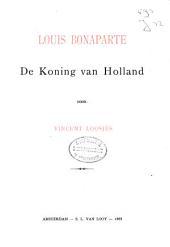 Louis Bonaparte: de Koning van Holland