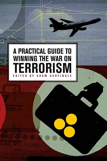 A Practical Guide to Winning the War on Terrorism PDF