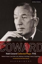 Coward Plays: 5: Relative Values; Look After Lulu; Waiting in the Wings; Suite in Three Keys