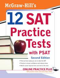 Mcgraw Hill S 12 Sat Practice Tests With Psat 2ed Book PDF