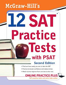 McGraw Hill s 12 SAT Practice Tests with PSAT  2ed Book