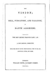 The vision; or Hell, Purgatory, and Paradise, tr. by H.F. Cary. With notes