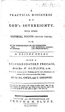 A practical discourse of God s sovereignty  With other material points derived thence     With a recommendatory preface  by the Rev  W  Romaine     Also by Dr  Owen  signed  John Owen  S  Annesley   and T  Goodwin PDF