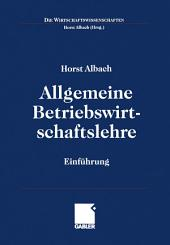Allgemeine Betriebswirtschaftslehre: Einführung