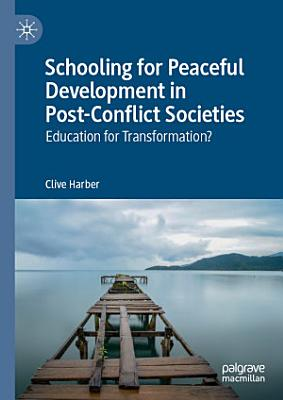 Schooling for Peaceful Development in Post Conflict Societies PDF