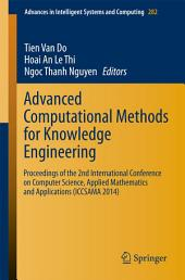 Advanced Computational Methods for Knowledge Engineering: Proceedings of the 2nd International Conference on Computer Science, Applied Mathematics and Applications (ICCSAMA 2014)