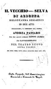 Il vecchio della selva di Ardenna: melodramma semi-serio in due atti