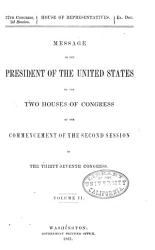 Message From The President Of The United States To The Two Houses Of Congress At The Commencement Of The Session Of The Congress With Reports Of The Heads Of Departments And Selections From Accompanying Documents Book PDF