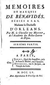 Memoires Du Marquis De Bénavidés: Dédiés A. S. A. S. Madame la Duchesse D'Orléans, Volume6
