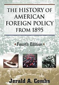 The History of American Foreign Policy From 1895 PDF
