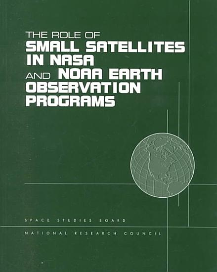 The Role of Small Satellites in NASA and NOAA Earth Observation Programs PDF