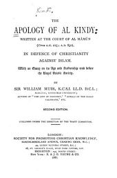 The Apology of Al Kindy: Written at the Court of Al Mâmûn (circa A.H. 215; A.D. 830), in Defence of Christianity Against Islam : with an Essay on Its Age and Authorship Read Before the Royal Asiatic Society