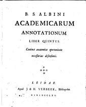 Academicae annotationes: Continet anatomica oportunitate necessariae defensionis, Volume 5