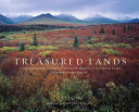 Treasured Lands  A Photographic Odyssey Through America s National Parks  Second Expanded Edition Book