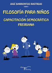 FILOSOFÍA PARA NIÑOS Y CAPACITACIÓN DEMOCRÁTICA FREIRIANA