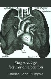 King's college lectures on elocution